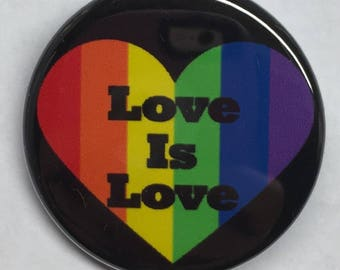 "1.25 Inch Pin ""Love Is Love"""