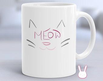 Meow - Meow Mug - Cat Mug - Cat Coffee Mug - Cat Coffee Cup - Cute Cat Mug - Kitty Mug - Kitten Mug - Crazy Cat Lady Mug - Cat Lover Mug