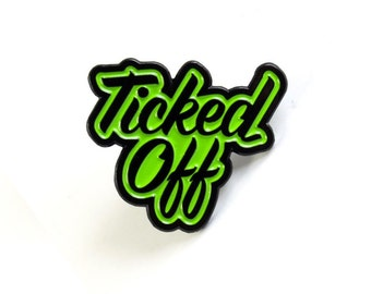 "Ticked Off Enamel Pin - 1"" Lyme Disease Awareness Lapel Pin"