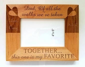 Personalized laser engraved alder wood picture frame for father of the bride Dad Of all the walks we've taken Together this one is my