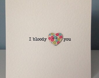I bloody love you- card