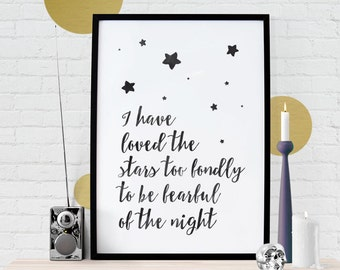 I have loved the stars too fondly to be fearful of the night - Sarah Williams, Old Astronomer poem - Ink Download Printable A3 quote poster