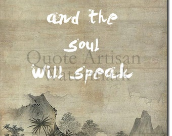 ZEN QUOTE POSTER 8 - Quiet the mind and the soul will speak - Original Art Print (12x8 Inches)