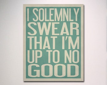 Harry Potter Poster / I Solemnly Swear That I'm Up To No Good / Harry Potter Art / Harry Potter Print / Solemnly Swear Poster