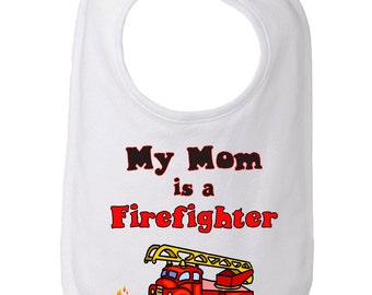 My Mom is a Firefighter Baby and Toddler Bib, Firefighter Mom Bib