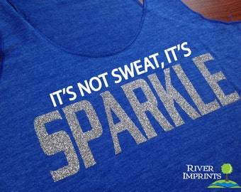 SPARKLE Fitted Tank, workout jersey racerback tank, It's Not Sweat, It's Sparkle
