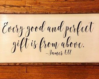 Every Good and Perfect Gift Wood Sign - Handpainted Sign - Farmhouse - James 1:17