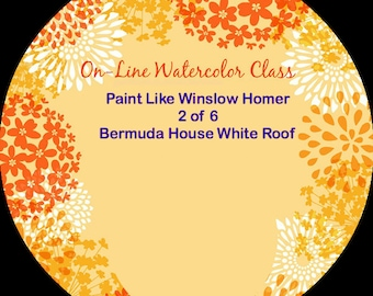 On-Line Watercolor Class-How to Package Critique Of Paint Like Winslow Homer 2 of 6 Bermuda HouseWatercolors-Instruction-Painting Lessons