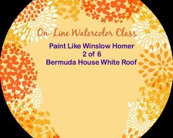 Online-Aquarell-Klasse-wie man Kritik der Farbe wie Winslow Homer 2 der 6 Bermuda HouseWatercolors-Anleitung-Malunterricht Paket