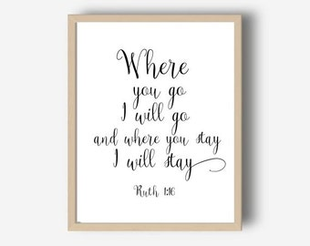 Where You Go I Will Go, Bible Verse Wall Art, Ruth 1:16,  Printable Art, Scripture Print,  Wall Decor, Instant Download, Wall Art