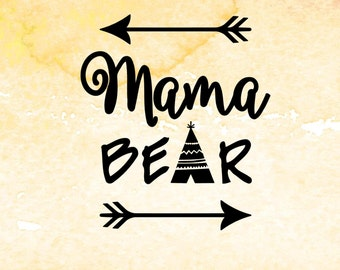 Mama Bear svg, Mothers Day svg digital design cutting files for Cricut, Silhouette, Arrow SVG, PDF, EPS files, tee pee svg