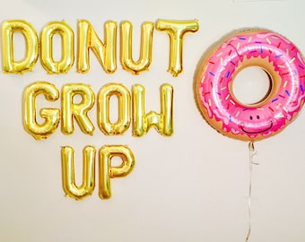 Donut Grow Up Balloon Letters, Donut Banner, Donut Party, Donut Balloon, Donut Table, Donut Theme, Donut Party, Donut, Donut Decorations