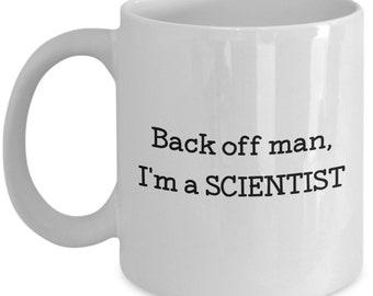 Back Off Man I'm A Scientist Coffee Mug - Funny Tea Hot Cocoa Cup - Novelty Birthday Christmas Anniversary Gag Gifts Idea