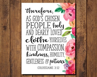 Bible Verse Printable, Scripture Print- Colossians 3:12 Clothe yourselves with compassion, kindness, humility, gentleness and patience