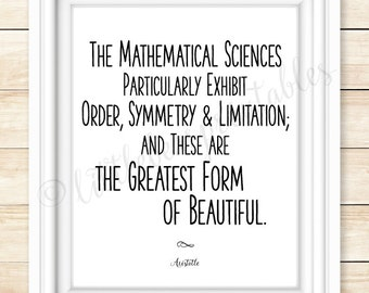 Math quote, Aristotle printable wall art, Mathematical Sciences particularly exhibit order, symmetry and limitation..., gift for engineer