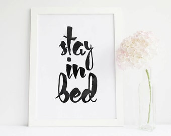 Stay In Bed print Typography Art bedroom poster Black and White printable Quote Home Decor Office Decor, bedroom decor, bedroom wall art
