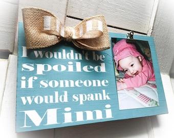 Mimi Picture Frame,Mimi Photo Holder ,Mimi Sign,Mimi Gift,Spank Mimi ,Spoiled,Wood Block,Mimi Nana Mema Meme GG,Greatest Blessings Call Me