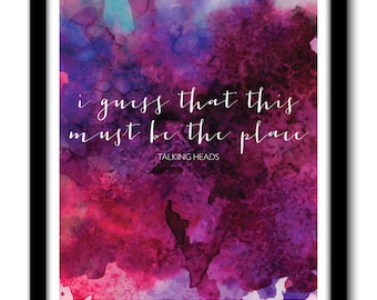 Talking Heads - This Must Be The Place Watercolor Quote Digital Print