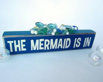 Beach Decor Mermaid Sign, Nautical Decor Mermaid Sign, Sea Glass Mermaid Sign, Beach House Decor Seaglass The Mermaid Is In