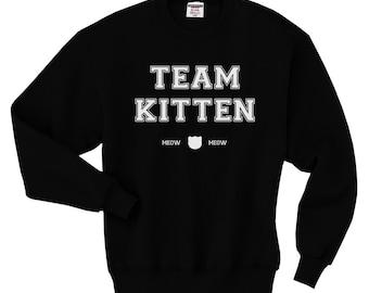 TEAM KITTEN Sweatshirt - Cat Sweater - Unisex Sizes S, M, L, XL
