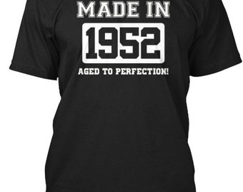 Were You Made In 1952 - Hanes Tagless Tee - Black