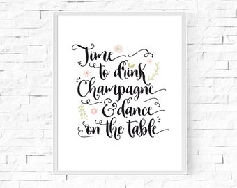 """Printable Time To Drink Champagne - Typography Print - Word Poster - Home Decor -  Instant Download - Contemporary Wall Art - 8""""x10"""" and A4."""