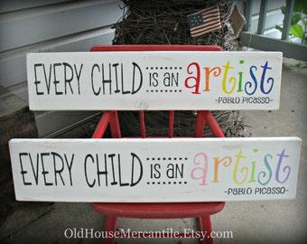 Every Child is an Artist Wooden Sign Children's Kid's Art Display