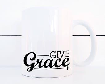 Give Grace Ceramic 11 ounce Mug Breakfast Mug Spiritual Kitchen Decor