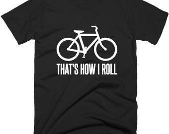 Cycling T-Shirt, Thats How I Roll T-Shirt. Gifts For Cyclist, Cycling Tee Shirt, Men's Bicycle T shirt.