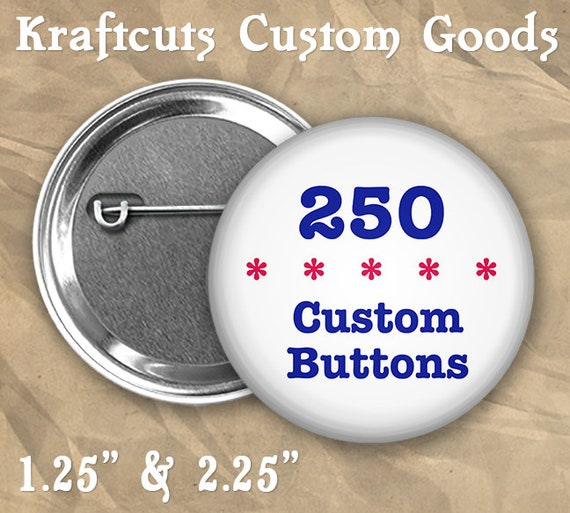 "250 Custom Personalized Badge Buttons 1.25"" or 2.25"" Pinbacks for Party Favors or Booster Clubs"