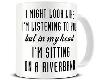 Fishing Mug - Fishing Gifts for Men - Fishing Gift - In My Head I'm Sitting on a Riverbank Mug - Gifts for Fishermen - MG511