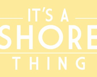 It's a Shore Thing - Simply Said - Lantern Press Artwork (Art Print - Multiple Sizes Available)