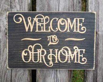 welcome to our home sign,welcome sign,housewarming gift,home decor,home sign,welcome home sign,wedding gift,welcome,welcome wood sign,home