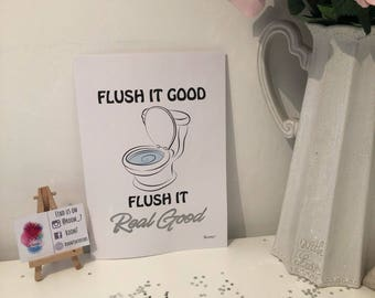 Flush it good flush it real good print