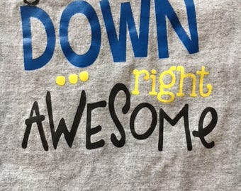 Just Down Right Awesome - Down syndrome advocacy - awareness - child T-shirt