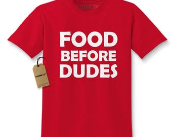 Food Before Dudes Funny Kids T-shirt