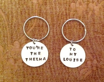 Thelma and Louise Keychains, You're The Thelma To My Louise, Best Friend Gift, Sisters Keychains, Mother Daughter  Keychains