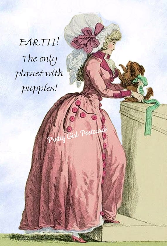 Funny Dog Card Marie Antoinette Card ~ EARTH! The Only Planet With Puppies! ~ Pretty Girl Postcards Happy Dog Quote Witty Dog Saying Puppies