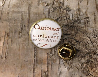 """Vintage lapel pin - Alice in Wonderland quotation - """"Curiouser and curiouser!"""" - Lewis Carroll - Sayings quote necklace"""