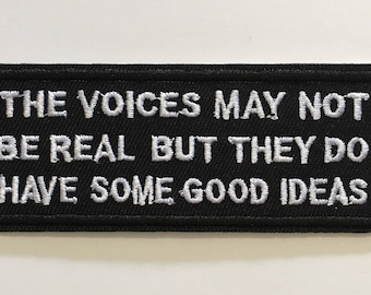 The Voices May not Be Real But They Do Have Some Good Ideas - Iron on Appliqué Patch