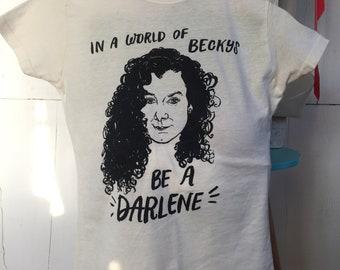 Be A Darlene Tee