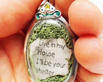 Live In My House I'll Be Your Shelter, Tiny House Terrarium Locket Necklace, Mini Curio Display, Rent Quote