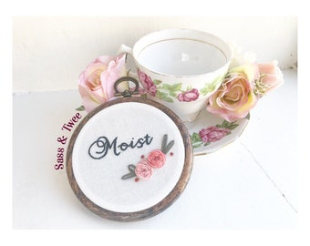 Floral Moist funny humour Embroidery Hoop Wall Art
