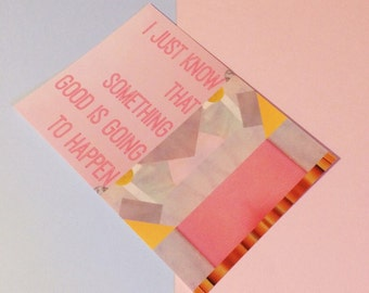 Kate Bush Sassy Gals Wisdom inspirational quote postcard // Something good is going to happen // collage print design // pink & yellow