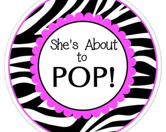 Baby Shower About to Pop labels, Zebra and Hot Pink, About to Pop Stickers, Baby Shower Labels