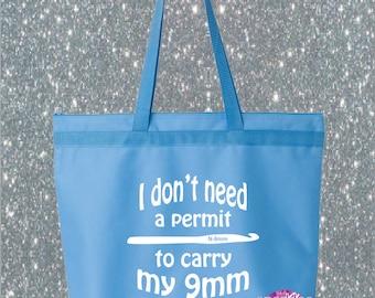 Crochet humor, crochet bag, gun humor, I don't need a permit to carry my 9mm crochet tote bag with zipper gun humor funny