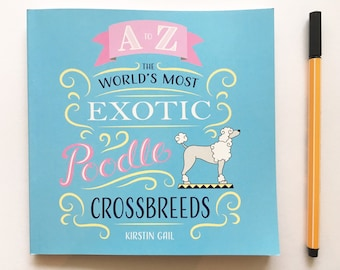 Alphabet Book - The World's Most Exotic Poodle Crossbreeds