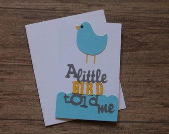 Blank Bird Card - a little bird told me - Greeting Card for Expecting Friend - Blue, Yellow, and Gray - Envelope Included