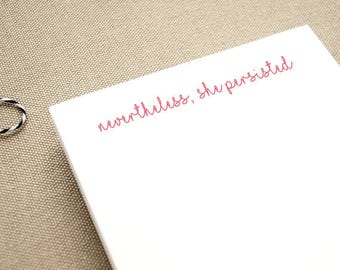 Nevertheless, She Persisted Notepad / Nevertheless, She Persisted Gift / Inspirational Notepad / Custom Notepad with Elizabeth Warren Quote
