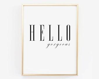 HELLO GORGEOUS PRINTABLE | Hello Gorgeous Print | Hello Gorgeous | Motivational Poster | Typography Poster | Gallery Wall Printable